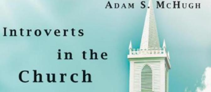 introverts in the church - Adam S. McHugh